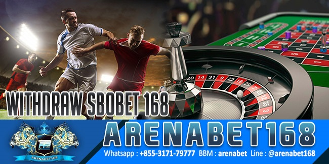 withdraw-sbobet-168